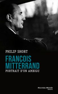 François Mitterrand de Philip Short - fiche descriptive