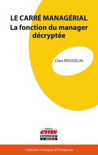 Le carré managérial - Clara Rousselin
