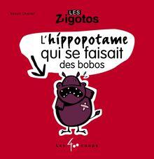 L'Hippopotame qui se faisait des bobos