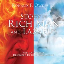 Story Of Rich Man And Lazarus: Hell and Heaven Described In Their Own Words