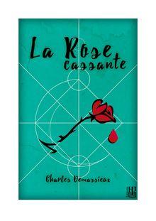 La Rose cassante de Charles DEMASSIEUX - fiche descriptive