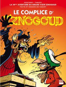 Le complice d'Iznogoud - Album 18 de Jean Tabary, Jean Tabary - fiche descriptive