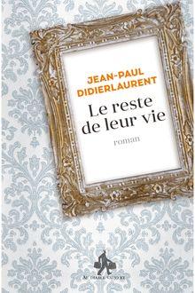 Le Reste de leur vie de Jean-Paul Didierlaurent - fiche descriptive
