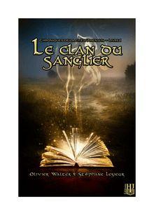 Lire Le clan du sanglier (Chroniques de la cité d'Arenjun – Livre I) de Olivier WALTER