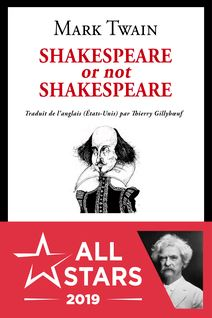 Shakespeare or not Shakespeare - Mark Twain, Thierry Gillybœuf