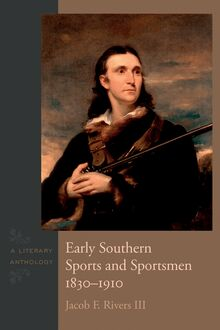 Early Southern Sports and Sportsmen, 1830-1910