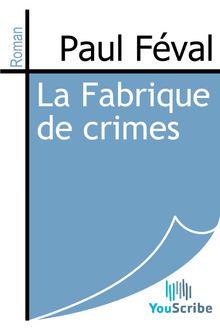 La Fabrique de crimes de Paul Féval - fiche descriptive