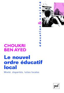Le nouvel ordre éducatif local - Choukri Ben Ayed
