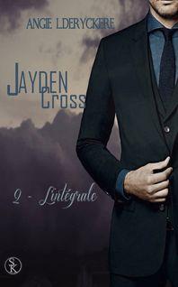 Jayden Cross - Tome 2 - Angie L. Deryckère