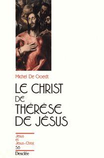 Le Christ de Thérèse de Jésus - Michel De Goedt