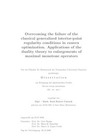 Overcoming the failure of the classical generalized interior-point regularity conditions in convex optimization [Elektronische Ressource] : applications of the duality theory to enlargements of maximal monotone operators /  vorgelegt von Ernö Robert Csetnek