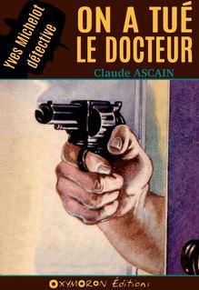On a tué le docteur - Claude Ascain