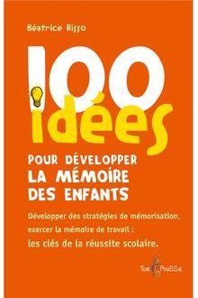 100 idées pour développer la mémoire des enfants de Béatrice Risso - fiche descriptive