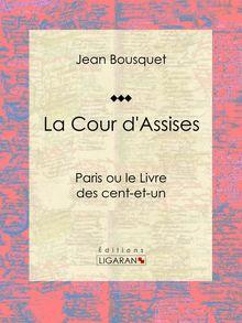 La Cour d'Assises de Jean Bousquet, Ligaran - fiche descriptive