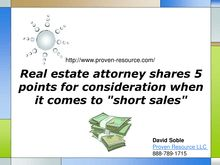 eal estate attorney shares 5 points for consideration when it comes to short sales