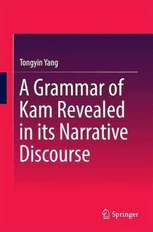 A Grammar of Kam Revealed in Its Narrative Discourse