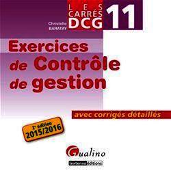 Les Carrés DCG 11 - Exercices de contrôle de gestion - 2e édition 2015-2016 de Christelle Baratay - fiche descriptive