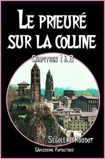 Le prieuré sur la colline - Ségolène Roudot, l