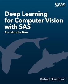 Deep Learning for Computer Vision with SAS