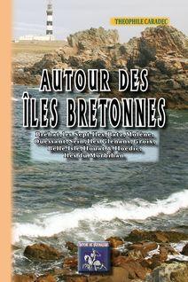 Autour des îles bretonnes - Théophile Caradec