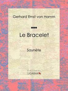 Le Bracelet de Gerhard Ernst von Hamm, Ligaran - fiche descriptive