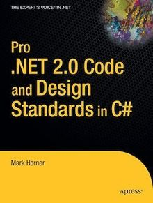 Pro .NET 2.0 Code and Design Standards in C#