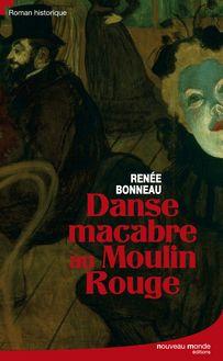 Danse macabre au Moulin Rouge de Renée Bonneau - fiche descriptive