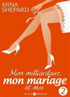Mon milliardaire, mon mariage et moi - Volume 2 - Mina Shepard