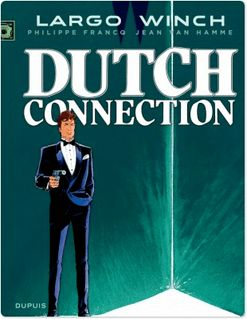 Largo Winch - Tome 6 - DUTCH CONNECTION - Jean Van Hamme
