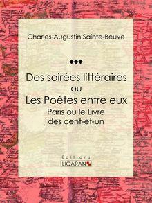 Des soirées littéraires ou les Poètes entre eux de Charles-Augustin Sainte-Beuve, Ligaran - fiche descriptive