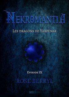 Nekromantia [Saison 1 - Épisode 9] - Les Dragons de Yarpenar - Rose Berryl