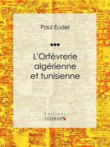 L'Orfèvrerie algérienne et tunisienne de Ligaran, Paul Eudel - fiche descriptive