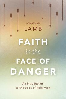 Faith in the Face of Danger