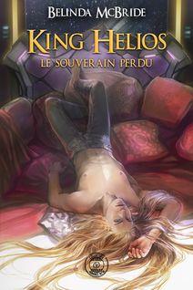 King Helios - 1 :  Le souverain perdu - Belinda Mc Bride