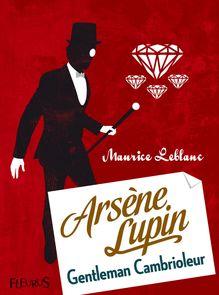 Lire Arsène Lupin, gentleman cambrioleur de Maurice Leblanc