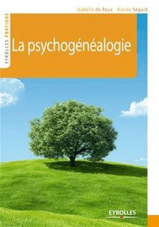 La psychogénéalogie - De Roux Isabelle, Segard Karine