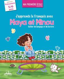 J'apprends le français avec Maya et Minou -  GS