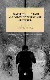 Un artiste de la faim - Laurent Margantin, Franz Kafka