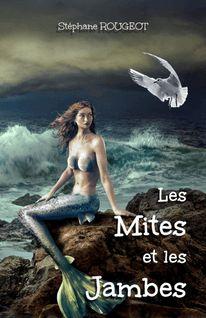 Les Mites et les Jambes - Stéphane ROUGEOT