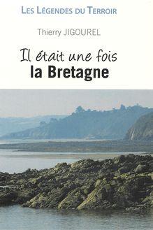 Il était une fois la Bretagne de Thierry Jigourel - fiche descriptive