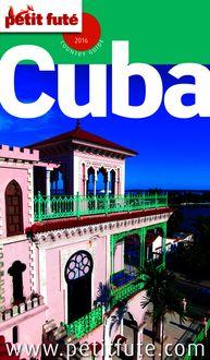 Cuba 2016 Petit Futé (avec cartes, photos + avis des lecteurs) de Dominique Auzias, Jean-Paul Labourdette - fiche descriptive