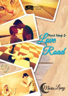 Next Step, tome 2 : Love Road - Marie Luny