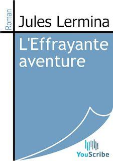 L'Effrayante aventure de Jules Lermina - fiche descriptive