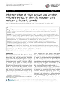 Inhibitory effect of Allium sativum and Zingiber officinale extracts on clinically important drug resistant pathogenic bacteria