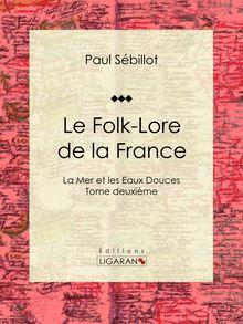 Le Folk-Lore de la France de Ligaran, Paul Sébillot - fiche descriptive