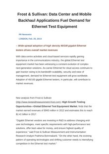 Frost & Sullivan: Data Center and Mobile Backhaul Applications Fuel Demand for Ethernet Test Equipment