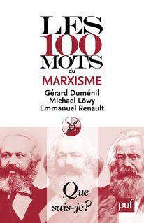 Les 100 mots du marxisme - Gérard Duménil, Emmanuel Renault