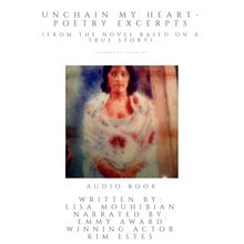Unchain My Heart - Poetry Excerpts (from the the novel based on a true story)