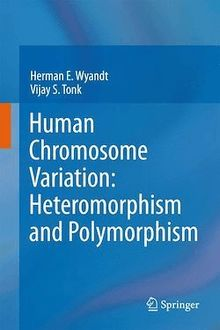Human Chromosome Variation: Heteromorphism and Polymorphism