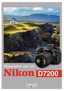 Photographier avec son Nikon D7200 - Vincent Lambert
